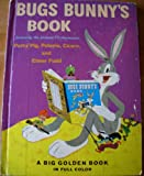 BUGS BUNNYS BOOK : Featuring the Famous T.V. Characters Porky Pig, Petunia Cicero and Elmer Fudd - Big Golden Book # 10316