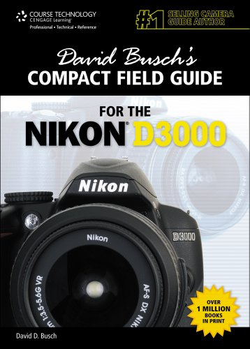 David Busch's Compact Field Guide for the Nikon D3000, 1st Edition