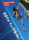 img - for Rock Climbing (Ultimate Thrill Sports) book / textbook / text book