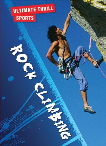 Rock Climbing (Ultimate Thrill Sports)
