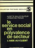 echange, troc Lucette Mallet-Dufour, Lucette Perlès - Le Service social en polyvalence de secteur : L'aide au client