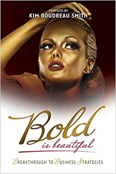Bold Is Beautiful - Breakthrough To Business Strategies