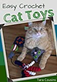 Easy Crochet Cat Toys (Tiger Road Crafts Book 14)