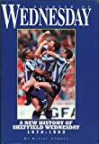 Quarter of Wednesday: New History of Sheffield Wednesday 1970-1995 (0952706601) by Gordon, Daniel