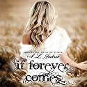 If Forever Comes: The Regret Series Audiobook by A. L. Jackson Narrated by Andi Arndt