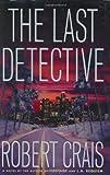 The Last Detective: A Novel (Crais, Robert) (0385504268) by Crais, Robert