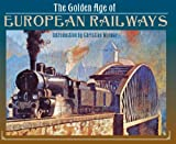 img - for The Golden Age of European Railways book / textbook / text book