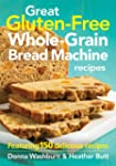 Great Gluten-Free Whole-Grain Bread M...