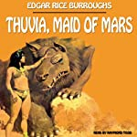 Thuvia, Maid of Mars (       UNABRIDGED) by Edgar Rice Burroughs Narrated by Raymond Todd