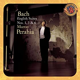 Bach: English Suites Nos. 1, 3 & 6 [Expanded Edition]