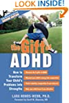 The Gift of ADHD: How to Transform Yo...