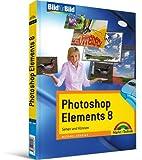 Photoshop Elements 8 - visuell lernen: sehen und können (Bild für Bild)