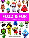 img - for Fuzz and Fur: Japan's Costumed Characters book / textbook / text book