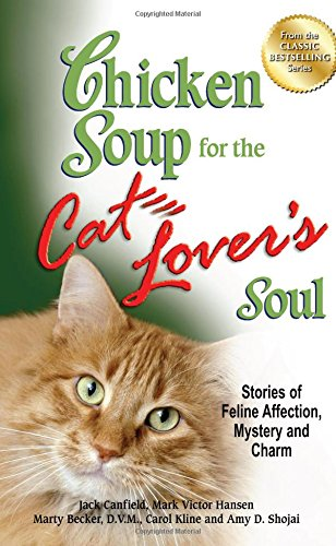 Chicken Soup for the Cat Lover's Soul: Stories of Feline Affection, Mystery and Charm (Chicken Soup for the Soul) (Chicken Soup Cat compare prices)