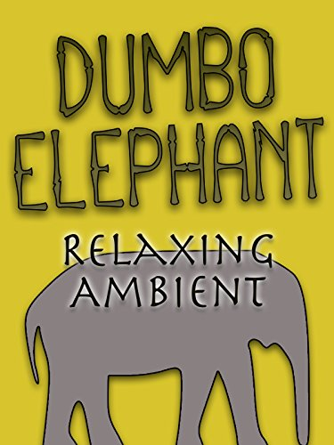 Dumbo Elephant Relaxing Ambient on Amazon Prime Instant Video UK