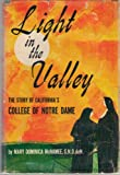 img - for Light in the valley;: The story of California's College of Notre Dame book / textbook / text book