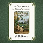 The Education of Miss Patterson: The Love and Temptation Series, Book 3 | Marion Chesney - M. C. Beaton