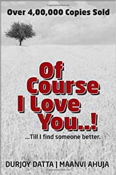 Of Course I Love You! Till I Find Someone Better. price comparison at Flipkart, Amazon, Crossword, Uread, Bookadda, Landmark, Homeshop18