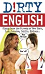 Dirty English: Slang from the Streets...