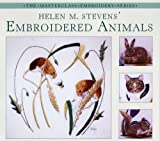 img - for Helen M. Stevens' Embroidered Animals (Masterclass Embroidery) book / textbook / text book