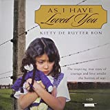img - for By Kitty De Ruyter Bon - As I Have Loved You (Unabridged) (2003-02-16) [Audio CD] book / textbook / text book