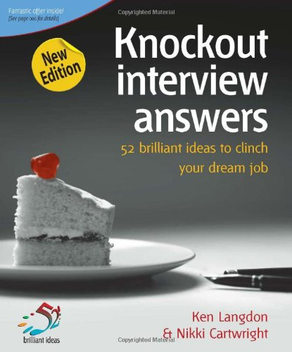 Knockout Interview Answers: 52 Brilliant Ideas to Clinch Your Dream Job