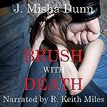 Brush with Death: An Andrew Brush Novel | J. Misha Dunn