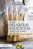 Does Religious Education Have a Future?: Pedagogical and Policy Prospects (0415681707) by Chater, Mark