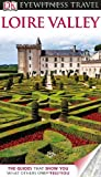DK Eyewitness Travel Guide: Loire Valley (Eyewitness Travel Guides)