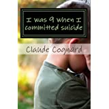I was 9 when I committed suicide: the way I grew up!par Claud Pierre Cognard
