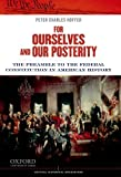 For Ourselves and Our Posterity: The Preamble to the Federal Constitution in American History (Critical Historical Encounters)