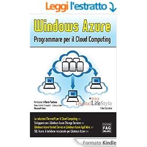 Windows Azure. Programmare per il Cloud Computing (Pro DigitalLifeStyle)
