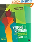 Keeping the Republic: Power and Citiz...