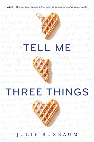 Tell Me Three Things - Julie Buxbaum