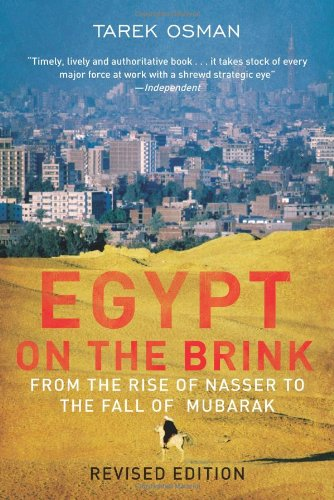 Egypt on the Brink: From the Rise of Nasser to the Fall...