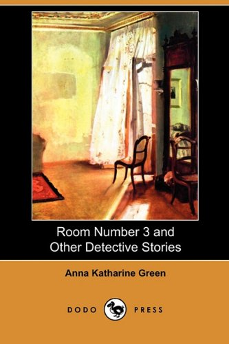 Room Number 3 and Other Detective Stories