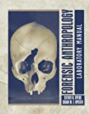 Forensic Anthropology: Laboratory Manual