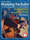 img - for Mel Bay Mastering the Guitar: Class Method (Mastering the Guitar) (Mastering the Guitar) book / textbook / text book