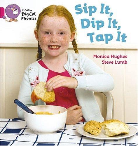 Collins Big Cat Phonics - Sip It, Dip It, Tap It: Band 01A/Pink A