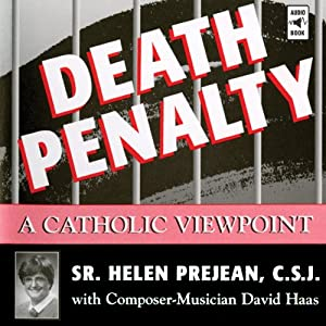 Death Penalty: A Catholic Viewpoint | [Helen Prejean, David Haas]