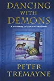 Dancing with Demons: A Mystery of Ancient Ireland (Fidelma of Cashel) Peter Tremayne