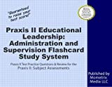 Praxis II Educational Leadership: Administration and Supervision (0411) Exam Flashcard Study System: Praxis II Test Practice Questions & Review for the Praxis II: Subject Assessments