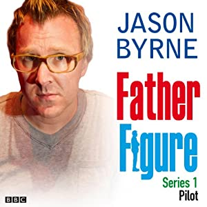 Father Figure: Pilot | [Jason Byrne]