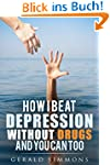 How I Beat Depression Without Drugs A...