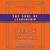 The Soul of Leadership: Unlocking Your Potential for Greatness | [Deepak Chopra]