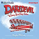 Daredevil: The Daring Life of Betty Skelton Audiobook by Meghan McCarthy Narrated by Susie Berneis