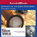 The Modern Scholar: Journeys of the Great Explorers: Columbus to Cook