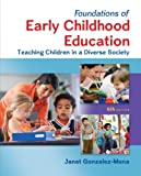 Foundations of Early Childhood Education: Teaching Children in a Diverse Society