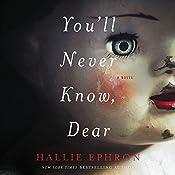 You'll Never Know, Dear: A Novel of Suspense | [Hallie Ephron]