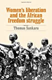 Womens Liberation and the African Freedom Struggle